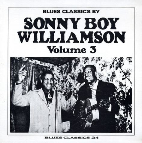 Sonny Boy Williamson | Blues Classics By Sonny Boy Williamson Volume 3