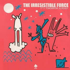 The Irresistible Force | It's Tomorrow Already