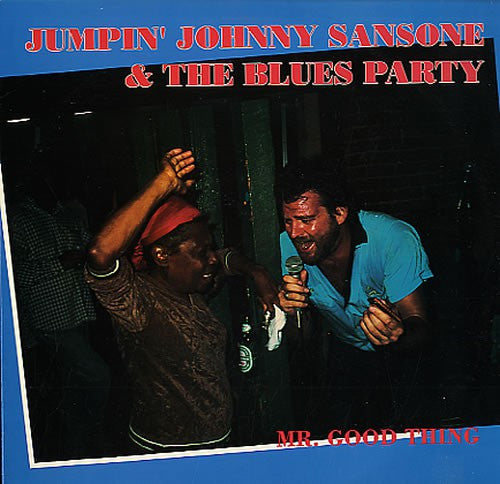 Jumpin' Johnny Sansone & The Blues Party | Mr. Good Thing