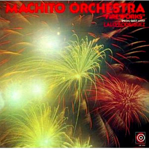 Machito And His Orchestra | Fireworks