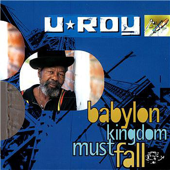 U-Roy | Babylon Kingdom Must Fall