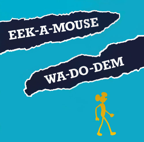 Eek-A-Mouse | Wa-Do-Dem (New)