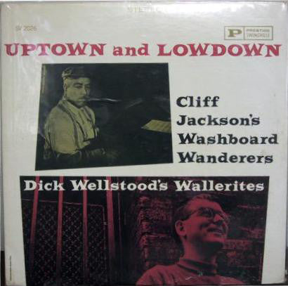 Cliff Jackson's Washboard Wanderers | Uptown And Lowdown