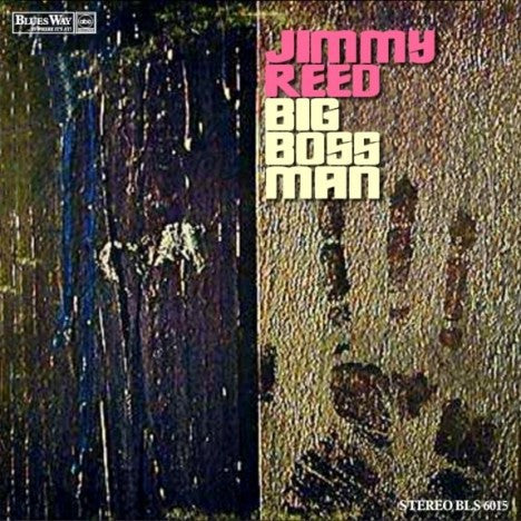 Jimmy Reed | Big Boss Man