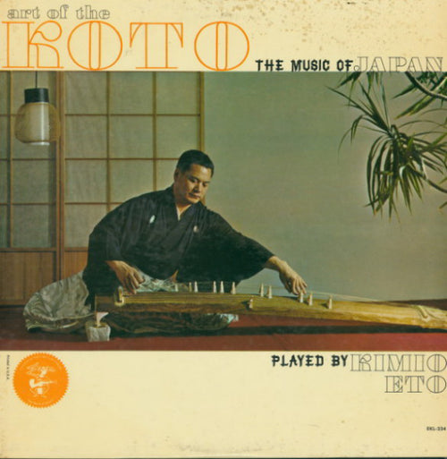 Kimio Eto | Art Of The Koto; The Music Of Japan