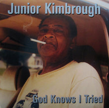 Load image into Gallery viewer, Junior Kimbrough | God Knows I Tried (New)