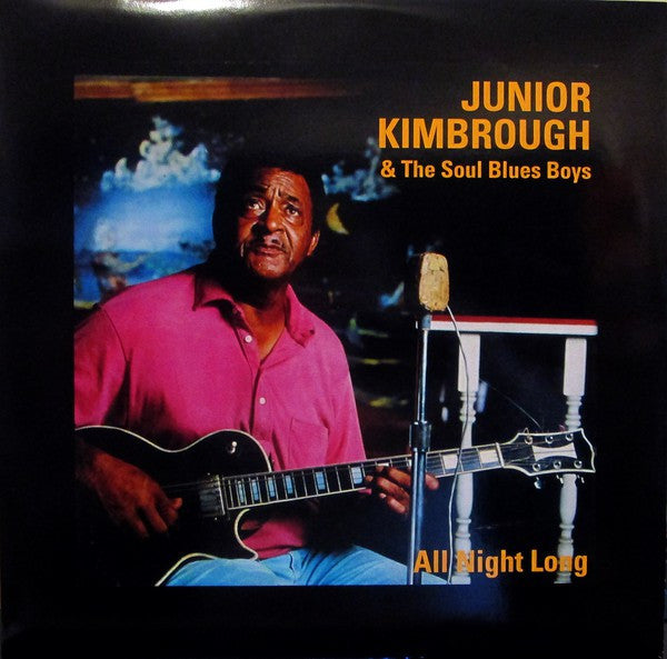 Junior Kimbrough And The Soul Blues Boys | All Night Long (New)
