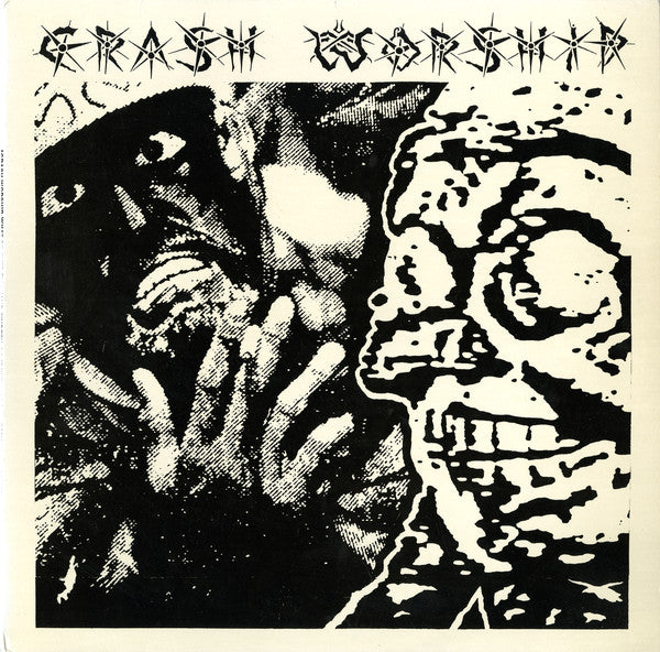 Crash Worship | What So Ever Thy Hand Findeth - Do It With All Thine Might