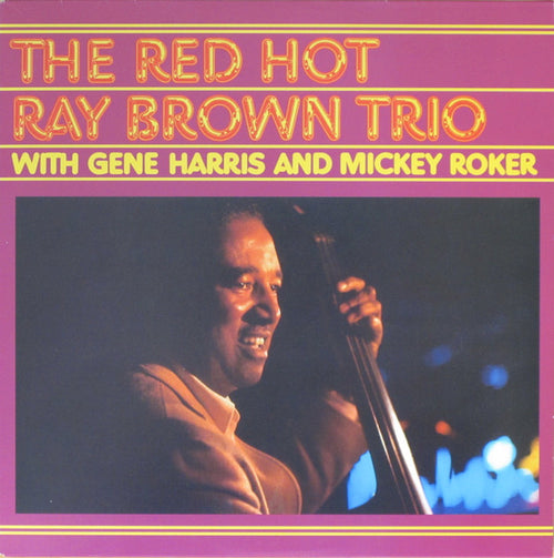 Ray Brown Trio | The Red Hot Ray Brown Trio