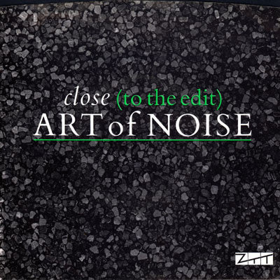 The Art Of Noise | Close (To The Edit)