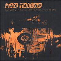 Wax Tailor | Que Sera / Where My Heart's At