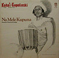 Kaha'i Topolinski | Na Mele Kupuna (Hawaiian Chants And Songs)