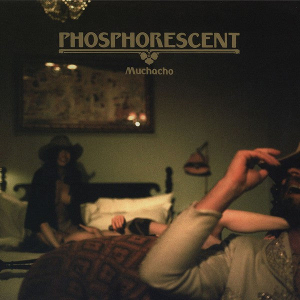 Phosphorescent | Muchacho (New)
