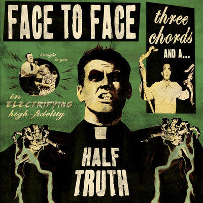 Face To Face | Three Chords And A Half Truth