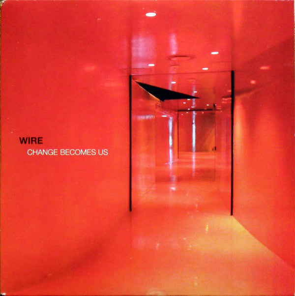 Wire | Change Becomes Us (New)