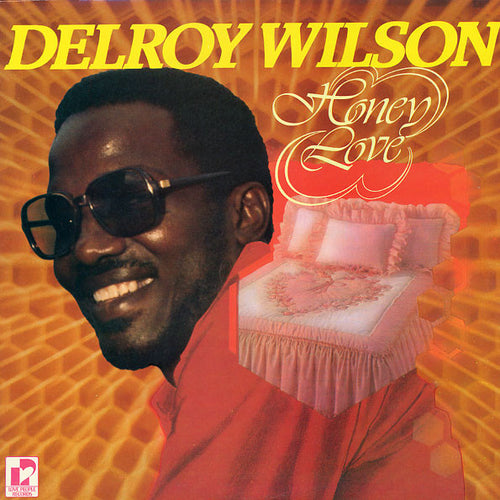 Delroy Wilson | Honey Love