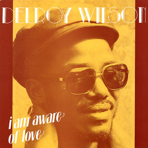 Delroy Wilson | I Am Aware Of Love