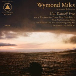 Wymond Miles | Cut Yourself Free (New)
