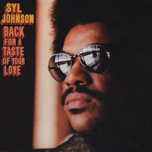 Syl Johnson | Back For A Taste Of Your Love (New)