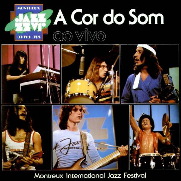 A Cor Do Som | Ao Vivo - Montreux International Jazz Festival