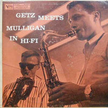 Load image into Gallery viewer, Stan Getz | Getz Meets Mulligan In Hi-FI