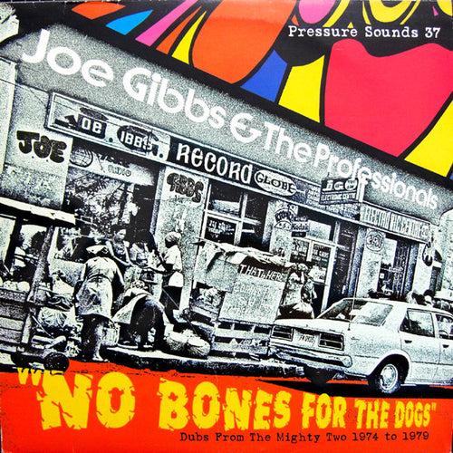 Joe Gibbs & The Professionals | No Bones For The Dogs (Dubs From The Mighty Two 1974 To 1979) (New)