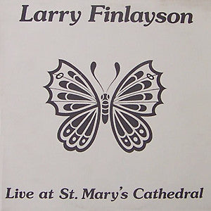 Larry Finlayson | Live At St. Mary's Cathedral