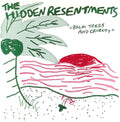 Hidden Resentments | Palm Trees And Cruelty