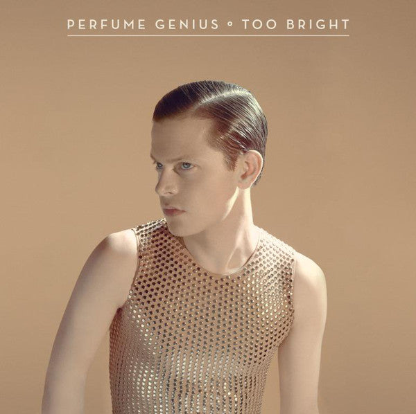 Perfume Genius | Too Bright (New)