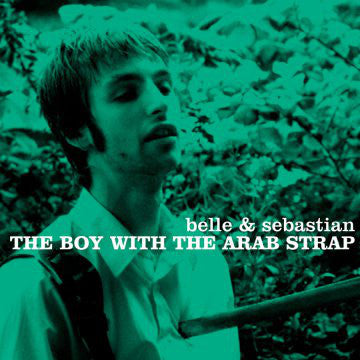 Belle & Sebastian | The Boy With The Arab Strap (New)