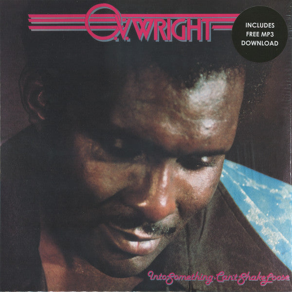 O.V. Wright | Into Something, Can't Shake Lose (New)