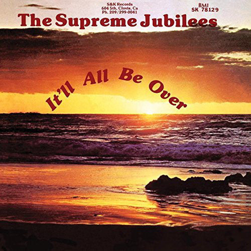 The Supreme Jubilees | It'll All Be Over (New)