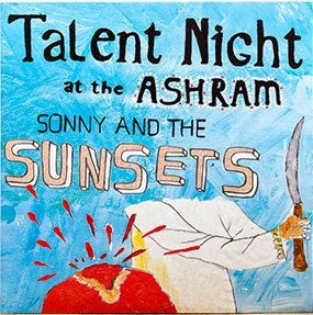 Sonny And The Sunsets | Talent Night At The Ashram (New)