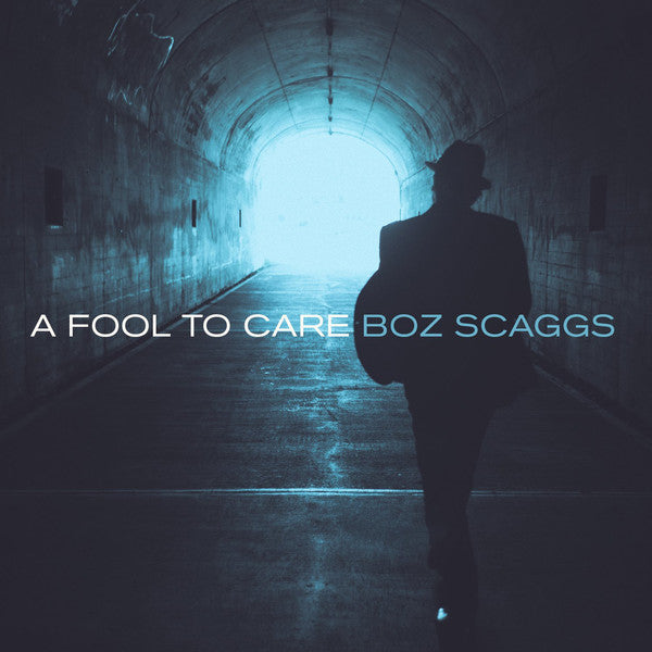Boz Scaggs | A Fool To Care