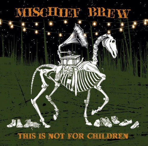 Mischief Brew | This Is Not For Children (New)