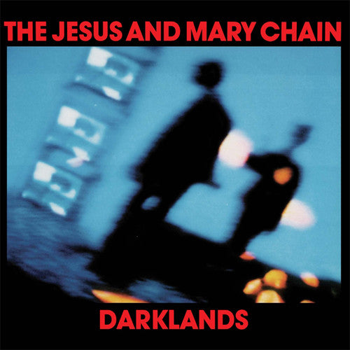The Jesus And Mary Chain | Darklands (New)