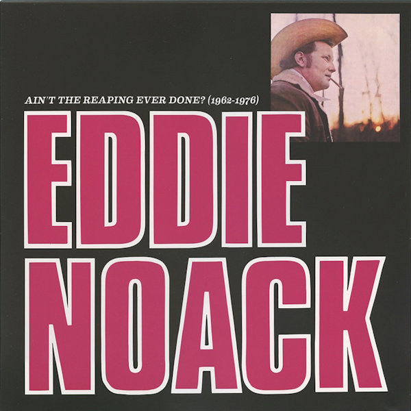 Eddie Noack | Ain't The Reaping Ever Done (1962-1976)