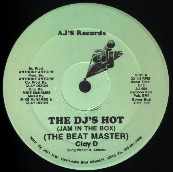Beat Master Clay D. | The DJ's Hot (Jam In The Box)