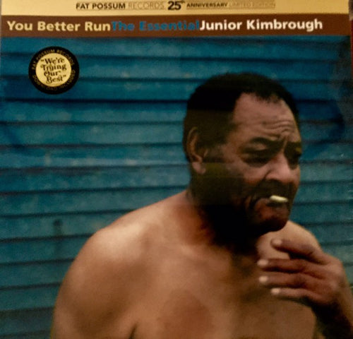 Junior Kimbrough | You Better Run : The Essential Junior Kimbrough (New)