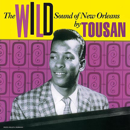 Allen Toussaint | The Wild Sound Of New Orleans By Tousan (New)