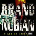 Brand Nubian | In God We Trust (New)