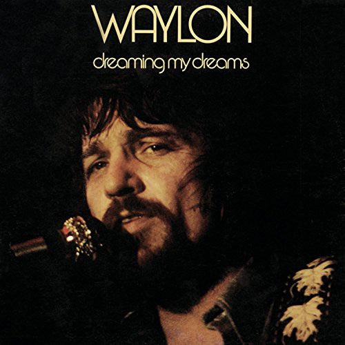 Waylon Jennings | Dreaming My Dreams (New)