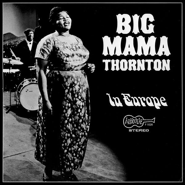Big Mama Thornton | In Europe (New)