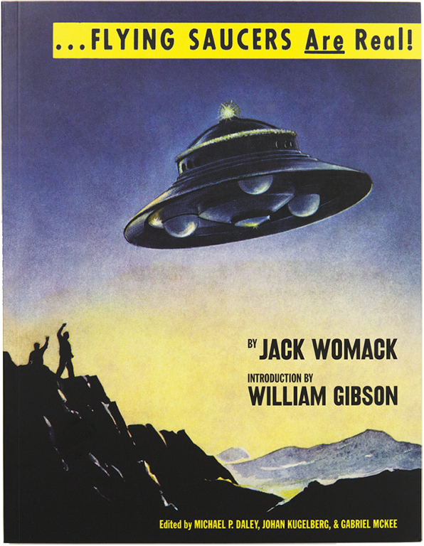 Flying Saucers Are Real! by Jack Womack