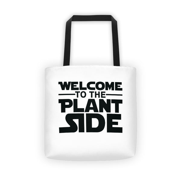 Welcome to the Plant Side - Tote bag