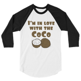 I'm in Love With the Coco - 3/4 sleeve Raglan Shirt