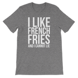 I Like French Fries And I Cannot Lie - Unisex T-Shirt (white ink)