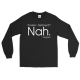 Protein Deficient? Nah. - Long Sleeve T-Shirt