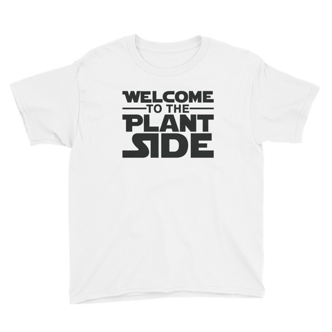 Welcome to the Plant Side - Youth Short Sleeve T-Shirt