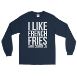 I Like French Fried And I Cannot Lie - Long Sleeve T-Shirt